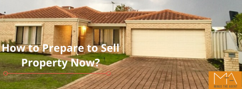 How to Prepare to Sell Property Now