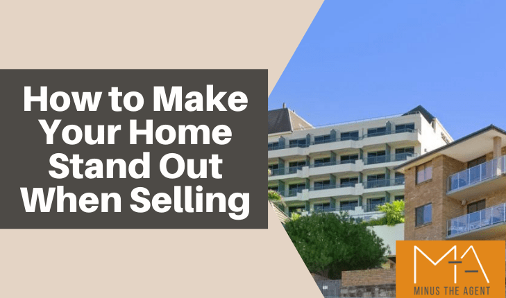 How to Make Your Home Stand Out When Selling