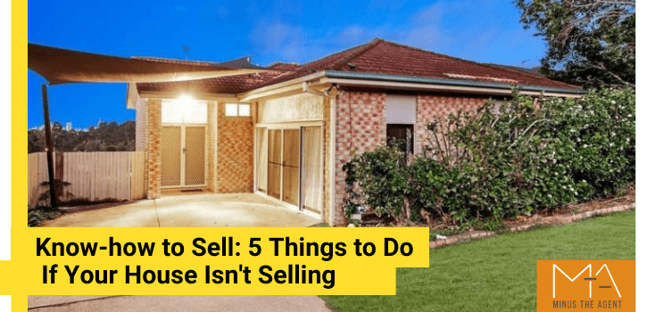 Know-how to Sell 5 Things to Do If Your House Isn't Selling