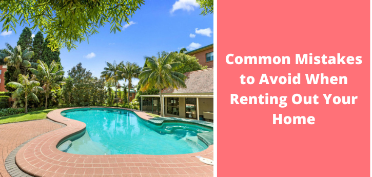 Common Mistakes to Avoid When Renting Out Your Home