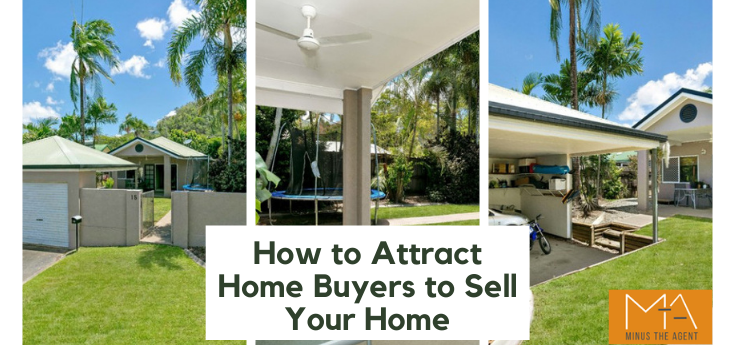 How to Attract Home Buyers to Sell Your Home